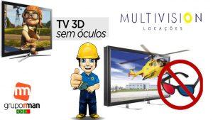 ALUGUEL TV 3D Sem Uso de Óculos Multivision Locaçõe